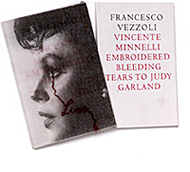 Vincente Minnelli Embroidered Bleeding Tears to Judy Garland Francesco Vezzoli
